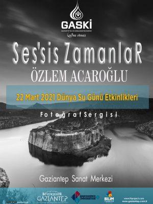 Ses'sis Zamanlar Fotoğraf Sergisi _ Gaziantep Kültür Merkezi _ 6.Açılış